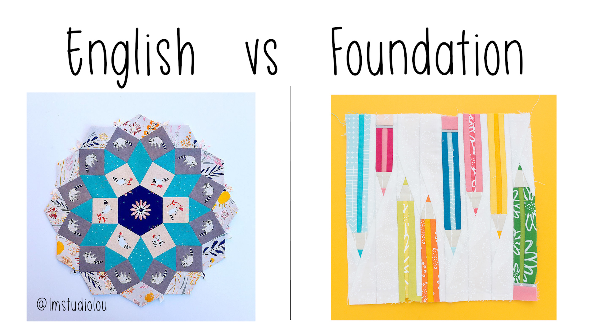 What is the difference between Foundation paper piecing and English paper piecing