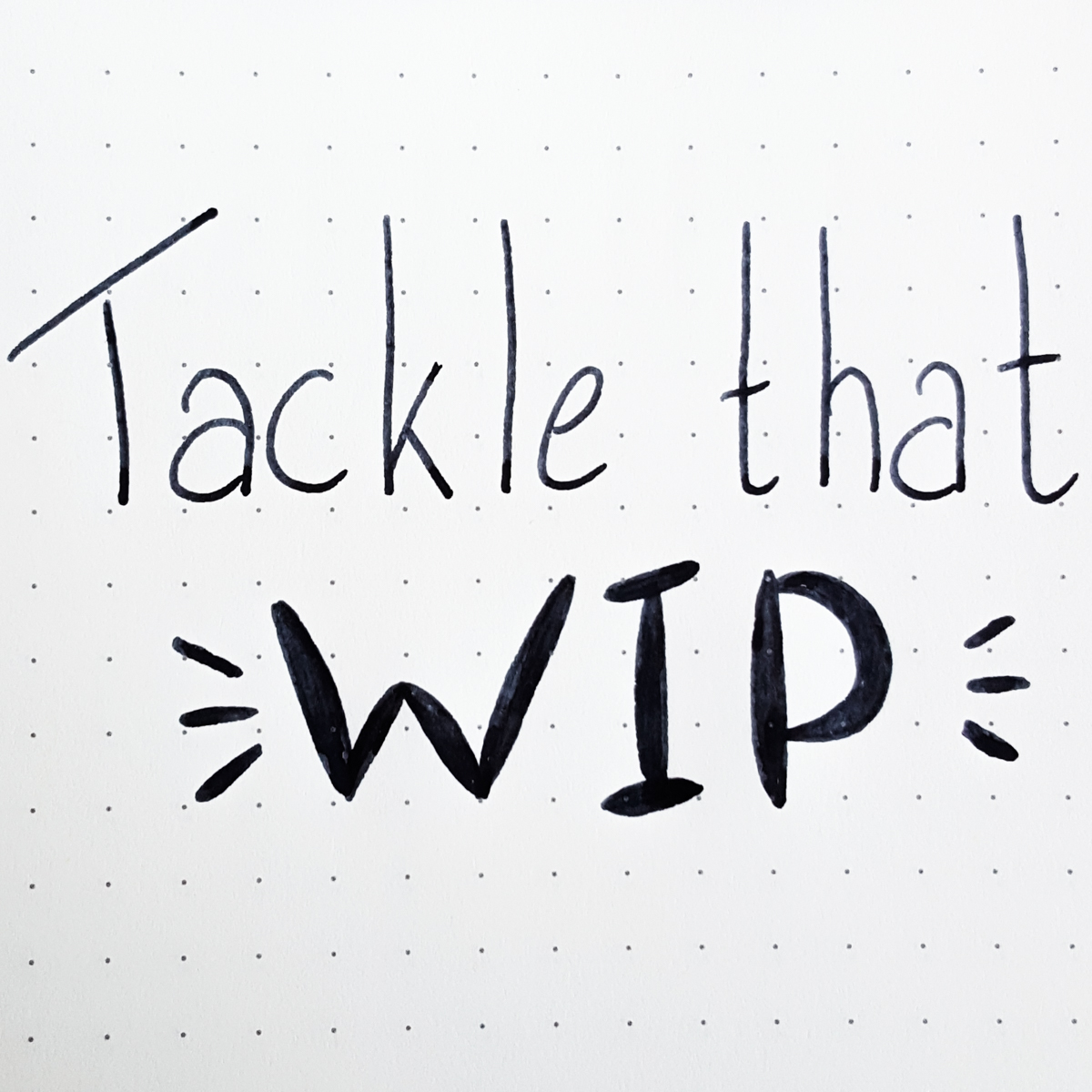 Tackle that WIP October